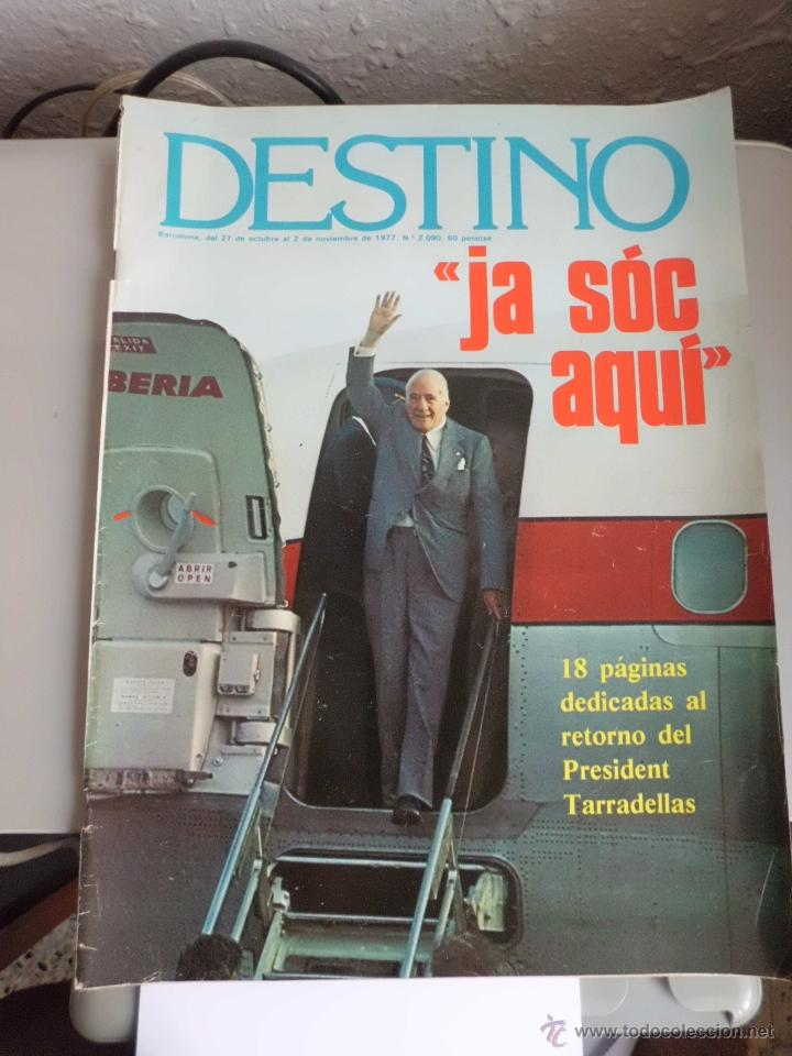 REVISTA DESTINO PRESIDENT TARRADELLAS 18 PAG CATALUÑA (Coleccionismo - Revistas y Periódicos Modernos (a partir de 1.940) - Revista Destino)