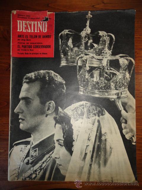 REVISTA DESTINO NUM.1293, MAYO DE 1962 BODA REAL, PARTIDO CONSERVADOR, ANTE EL TELON DE BAMBU.... (Coleccionismo - Revistas y Periódicos Modernos (a partir de 1.940) - Revista Destino)