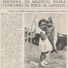 Coleccionismo de Revista Destino: RECORTE REVISTA: MASNOU, CONCURSO DE PESCA AL LANZADO. DIALOGO CON EMILIO ARMENGOL.. Lote 48445978