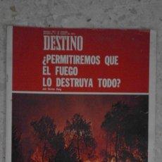Coleccionismo de Revista Destino: ANTIGUA REVISTA DESTINO 1871 11 AGOSTO 1973 BARCELONA PERMITIREMOS QUE EL FUEGO LO DESTRUYA TODO. Lote 58483710