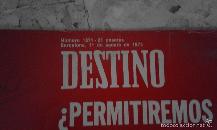 Coleccionismo de Revista Destino: Antigua Revista Destino 1871 11 Agosto 1973 Barcelona Permitiremos que el Fuego lo destruya todo - Foto 2 - 58483710
