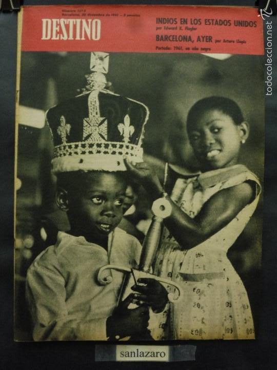 REVISTA DESTINO Nº 1273 - 30 DICIEMBRE 1961-BARCELONA, AYER-INDIOS EN LOS EE.UU.-1961 UN AÑO NEGRO (Coleccionismo - Revistas y Periódicos Modernos (a partir de 1.940) - Revista Destino)