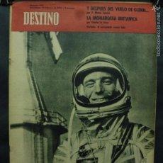 Coleccionismo de Revista Destino: REVISTA DESTINO Nº 1281 - 24 FEBRERO 1962-EL ASTRONAUTA SONRÍE FELIZ-LA MONARQUÍA BRITÁNICA. Lote 58978955