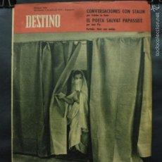Coleccionismo de Revista Destino: REVISTA DESTINO Nº 1300 -7 JULIO 1962- NACE UNA NACIÓN-CONVERSACIONES CON STALIN-EL POETA SALVAT P.. Lote 59107360