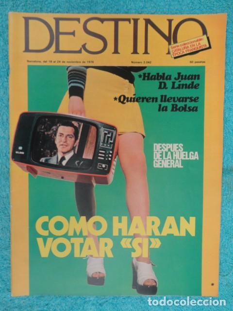 REVISTA DESTINO Nº 2042 ,1976 -SE LLEVAN LA BOLSA-LA HUELGA GENERAL-CARRILLO-REFEREMDUM,VOTAR SI- (Coleccionismo - Revistas y Periódicos Modernos (a partir de 1.940) - Revista Destino)