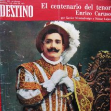 Coleccionismo de Revista Destino: PPRLY - ENRICO CARUSO. CADAQUÉS: DREAMING FOREVER. VER SUMARIO.. Lote 85887564