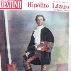 Coleccionismo de Revista Destino: HIPÓLITO LÁZARO - EL CENTENARIO DE GABRIEL ALOMAR. VER SUMARIO.. Lote 92057090