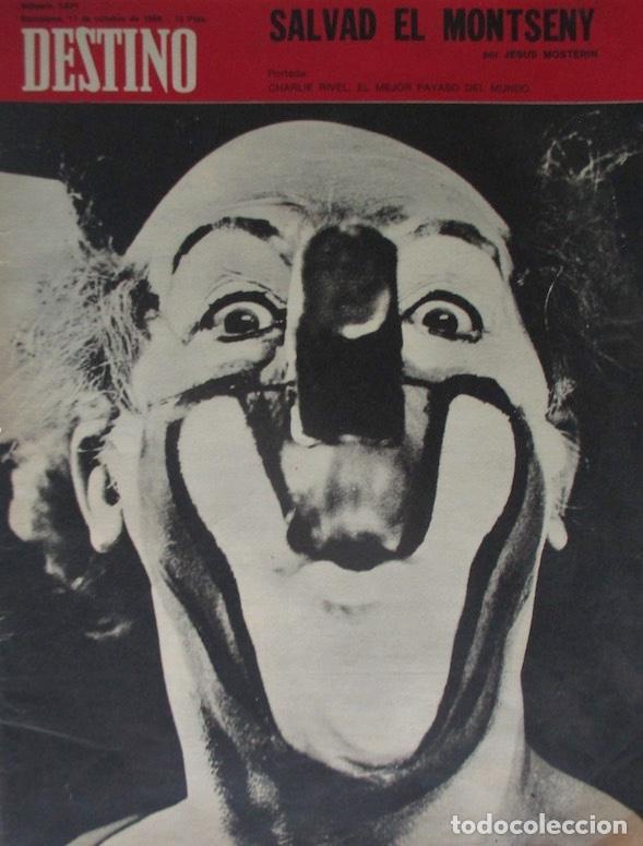 REVISTA DESTINO - AÑO 1969 - CHARLIE RIVEL EL MEJOR PAYASO DEL MUNDO, SALVAD EL MONTSENY... (Coleccionismo - Revistas y Periódicos Modernos (a partir de 1.940) - Revista Destino)