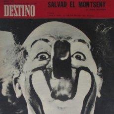 Coleccionismo de Revista Destino: REVISTA DESTINO - AÑO 1969 - CHARLIE RIVEL EL MEJOR PAYASO DEL MUNDO, SALVAD EL MONTSENY.... Lote 96754955