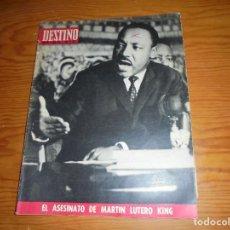 Coleccionismo de Revista Destino: REVISTA DESTINO Nº 1593, 13 ABRIL 1968. EL ASESINATO DE MARTIN LUTERO KING. Lote 105240599