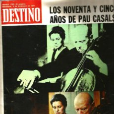 Coleccionismo de Revista Destino: DESTINO 1783, AÑO 1971 : LOS 95 AÑOS DE PAU CASALS. Lote 109494747