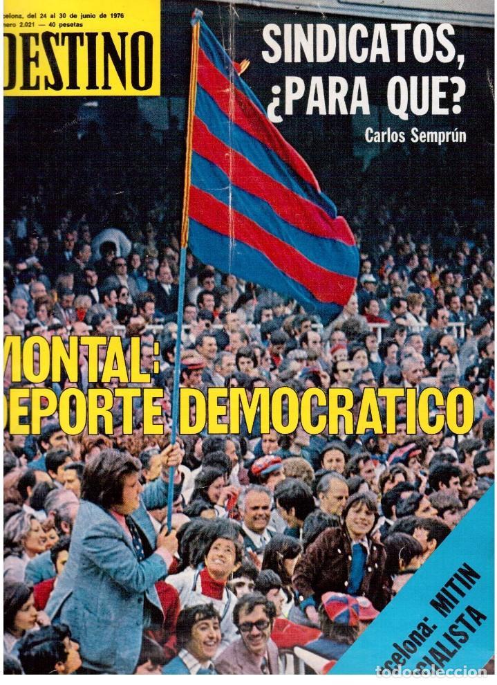 1976. MONTAL.CASSIUS CLAY.NOAM CHOMSKY.GARCÍA LORCA.JOAN MIRÓ.GAUDÍ. (VER SUMARIO) (Coleccionismo - Revistas y Periódicos Modernos (a partir de 1.940) - Revista Destino)