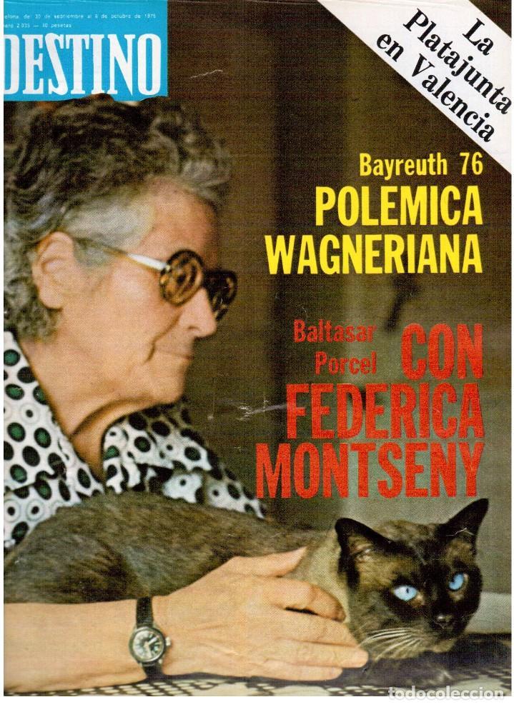 1976. FEDERICA MONTSENY. SERRAT NO;RAIMON SI.CASTELAO.LOS PANERO. PAISES CATALANES. (VER SUMARIO) (Coleccionismo - Revistas y Periódicos Modernos (a partir de 1.940) - Revista Destino)