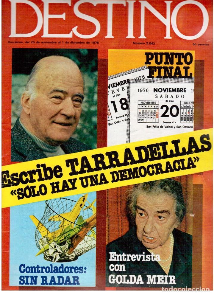 1976. TARRADELLAS.LENGUA CATALANA.ANTES Y DESPUÉS DEL 25 DE ABRIL.INDEPENDENCIA GALES. (VER SUMARIO) (Coleccionismo - Revistas y Periódicos Modernos (a partir de 1.940) - Revista Destino)