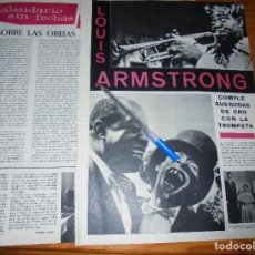 Coleccionismo de Revista Destino: RECORTE PRENSA : LOUIS ARMSTRONG, BODAS DE ORO CON LA TROMPETA. DESTINO, MARZO 1963. Lote 126442695