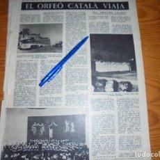 Coleccionismo de Revista Destino: RECORTE PRENSA : EL ORFEÓ CATALÁ , VIAJA A MADRID Y VALENCIA. DESTINO, ABRIL 1961. Lote 126628675