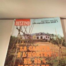 Coleccionismo de Revista Destino: DESTINO AÑO 978 LA CASETA I L'HORTET EL 85% ILEGALES. Lote 142817090