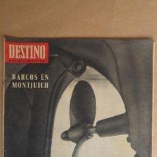 Coleccionismo de Revista Destino: DESTINO. BARCOS EN MONTJUICH, DE GAULLE, RAFAEL LLIMONA, CAGLIOSTRO, CARNAVAL BARCELONA. Lote 155286730