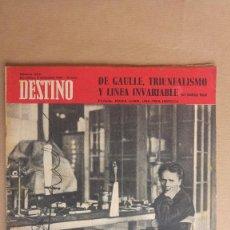 Coleccionismo de Revista Destino: DESTINO. DE GAULLE, MADAME CURIE, CHIPRE, ILIA EHRENBURG, TOULOUSE LAUTREC, HECHIZO APSAROS. Lote 155289574