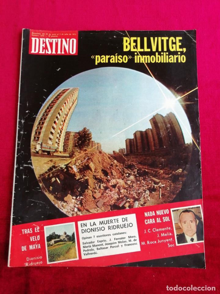 DESTINO. BELLVITGE, PARAÍSO INMOBILIARIO. JUNIO 1975. (Coleccionismo - Revistas y Periódicos Modernos (a partir de 1.940) - Revista Destino)