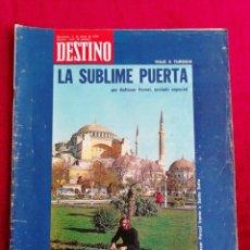 Coleccionismo de Revista Destino: DESTINO. LA SUBLIME PUERTA. MAYO 1974.. Lote 171228212