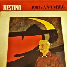 Coleccionismo de Revista Destino: REVISTA DESTINO DE NOVIEMBRE DE 1968 ,ESPECIAL AÑO MIRÓ. Lote 172812512