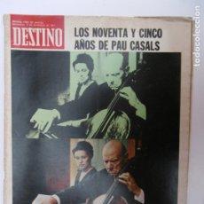 Collectionnisme de Magazine Destino: REVISTA DESTINO - Nº 1783 - 1971 - LOS NOVENTA Y CINCO AÑOS DE PAU CASALS. Lote 178295273