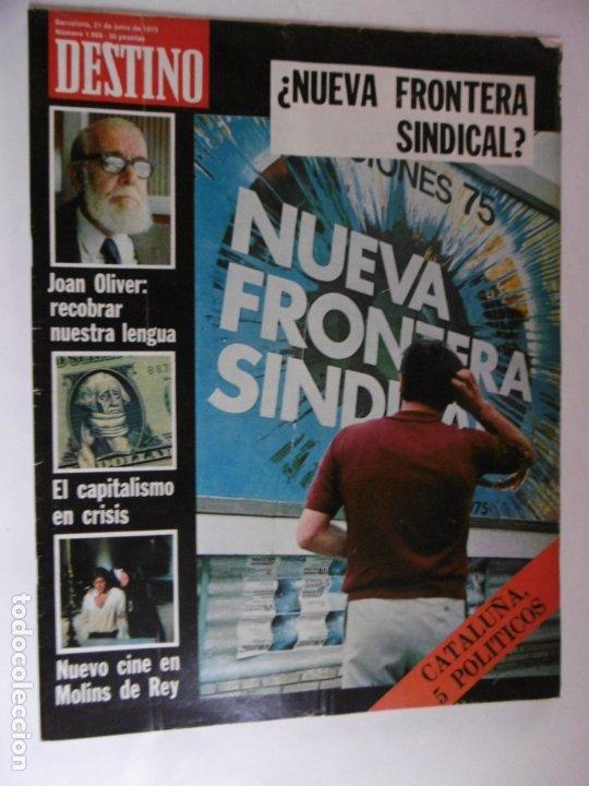 REVISTA DESTINO - Nº 1968 -1975 - NUEVA FRONTERA SINDICAL? - CATALUÑA 5 POLITICOS (Coleccionismo - Revistas y Periódicos Modernos (a partir de 1.940) - Revista Destino)