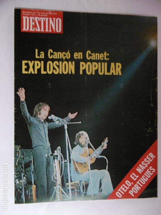 REVISTA DESTINO - Nº 1972 - 1975 - LA CANÇO EN CANET - EXPLOSION POPULAR (Coleccionismo - Revistas y Periódicos Modernos (a partir de 1.940) - Revista Destino)