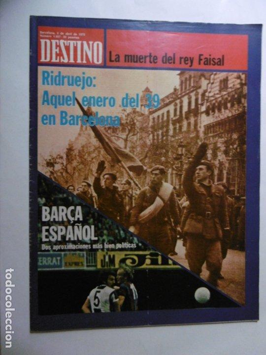 REVISTA DESTINO - Nº 1957 - 1975 - AQUEL ENERO DEL 39 EN BARCELONA - BARÇA ESPALÑOL (Coleccionismo - Revistas y Periódicos Modernos (a partir de 1.940) - Revista Destino)