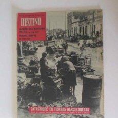 Coleccionismo de Revista Destino: REVISTA DESTINO - AÑO 1962 - LAS GRAVES INUNDACIONES DEL VALLES, BARCELONA.... Lote 190723025