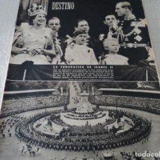 Coleccionismo de Revista Destino: REVISTA DESTINO Nº826- 1953 CORONACION ISABEL II, VER FOTOS. Lote 192227386