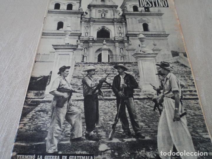 REVISTA DESTINO Nº 882- 1954 TERMINÓ LA GUERRA EN GUATEMALA, VER FOTOS (Coleccionismo - Revistas y Periódicos Modernos (a partir de 1.940) - Revista Destino)