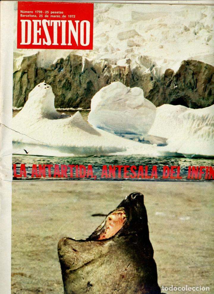 DESTINO Nº 1799 BARCELONA, 25 DE MARZO DE 1972 (Coleccionismo - Revistas y Periódicos Modernos (a partir de 1.940) - Revista Destino)
