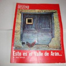 Coleccionismo de Revista Destino: REVISTA DESTINO ESTO ES EL VALLE DE ARAN POR JOSEP VALLVERDU. Lote 195469568