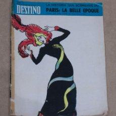 Coleccionismo de Revista Destino: REVISTA DESTINO Nº 1647. LA HISTORIA QUE SOBREVIVE (X). PARIS: LA BELLE EPOQUE. 26 ABRIL 1969.. Lote 196207345
