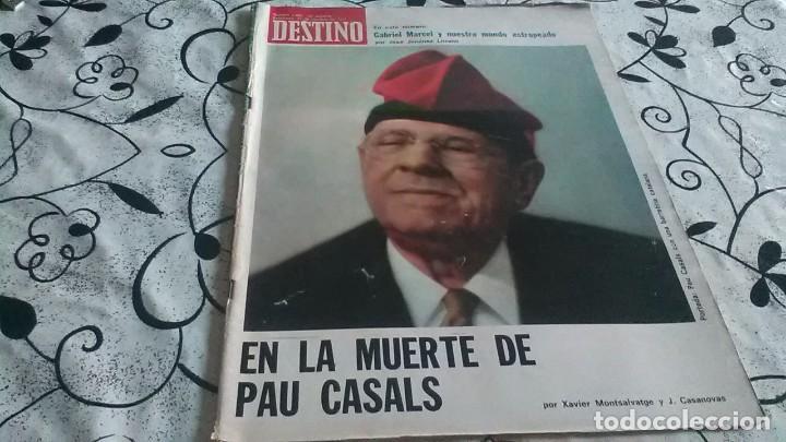 DESTINO, MUERTE PAU CASALS (Coleccionismo - Revistas y Periódicos Modernos (a partir de 1.940) - Revista Destino)
