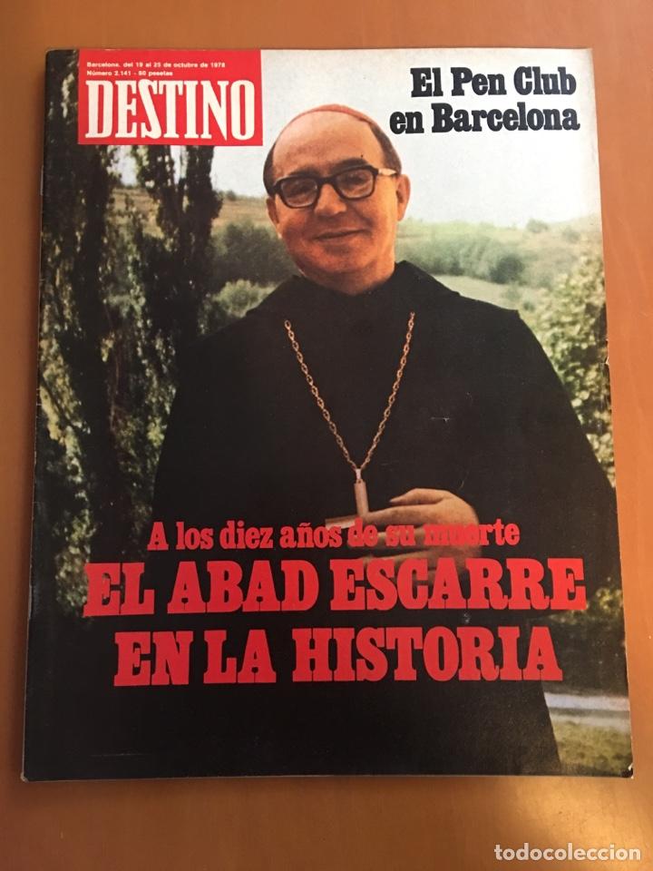 REVISTA DESTINO 2141, 1978 ABAD ESCARRE EN LA HISTORA (Coleccionismo - Revistas y Periódicos Modernos (a partir de 1.940) - Revista Destino)