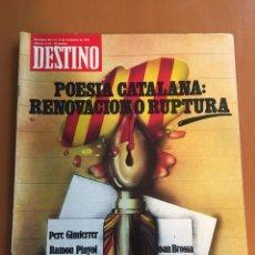 Collectionnisme de Magazine Destino: REVISTA DESTINO 2144, 1978,POESÍA CATALANA RENOVACIÓN O RUPTURA VINYOLI, BROSSA,PINYOL, GIMFERRER.... Lote 200092842
