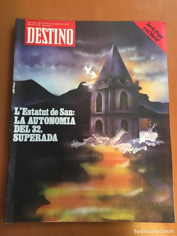 REVISTA DESTINO 2145 ,1978,ESTATUT SAU,PUJOL, BERGUEDA,MACIA,CONPANYS,. (Coleccionismo - Revistas y Periódicos Modernos (a partir de 1.940) - Revista Destino)
