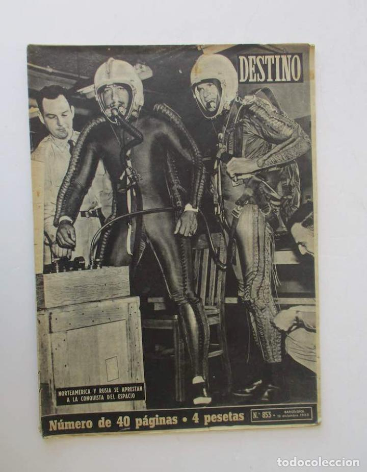 DESTINO - 1953 - NORTEAMERICA Y RUSIA A LA CONQUISTA DEL ESPACIO, LA ADOPCION DE NIÑOS EN ESPAÑA... (Coleccionismo - Revistas y Periódicos Modernos (a partir de 1.940) - Revista Destino)
