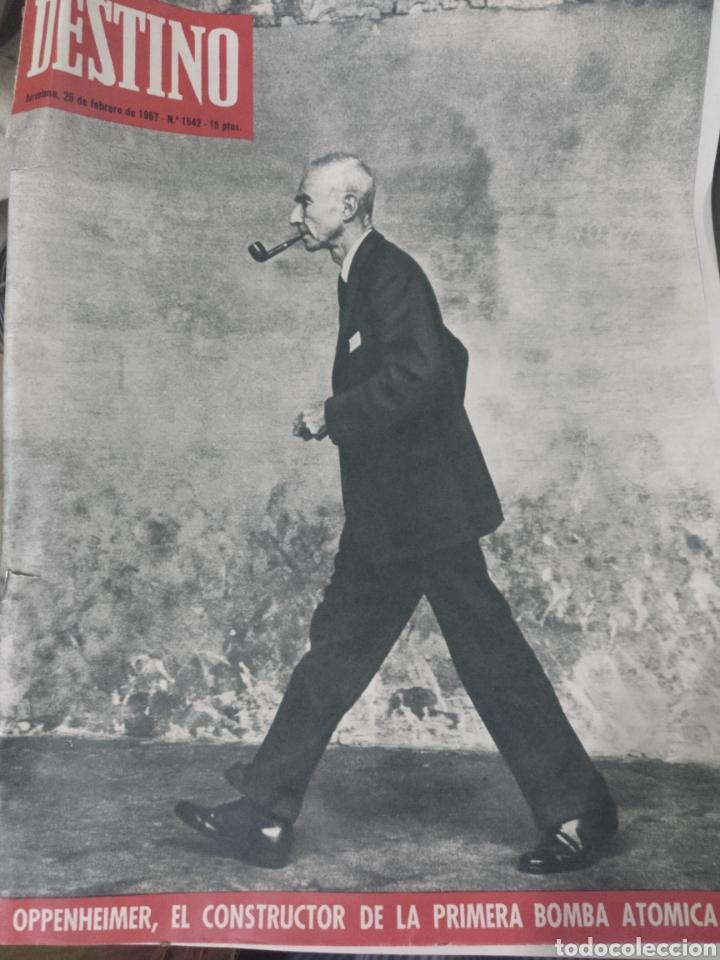 DESTINO NUM 1542, 25 FEBRERO 1967. OPPENHEIMER, EL CONSTRUCTOR DE LABPRIMERA BOMBA ATÓMICA (Coleccionismo - Revistas y Periódicos Modernos (a partir de 1.940) - Revista Destino)
