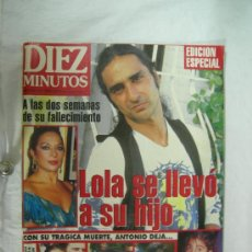 Coleccionismo de Revista Diez Minutos: REVISTA DIEZ MINUTOS MUERTE DE ANTONIO GONZALEZ FLORES EDICION ESPECIAL 9-6-95 Nº 2285. Lote 26099497