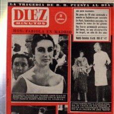 Coleccionismo de Revista Diez Minutos: REVISTA DIEZ MINUTOS. Nº 477. 1960. FABIOLA EN MADRID, ELIZABETH TAYLOR, EVA BARTOK.... Lote 32941924