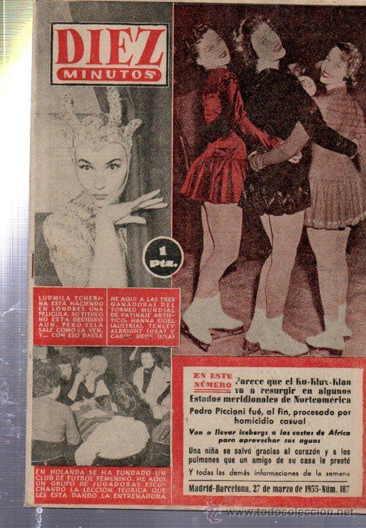 REVISTA DIEZ MINUTOS. 1955. Nº 187. KU KLUX KLAN, PEDRO PICCIONI, TCHERINA, SOFIA LOREN... (Coleccionismo - Revistas y Periódicos Modernos (a partir de 1.940) - Revista Diez Minutos)
