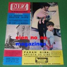 Coleccionismo de Revista Diez Minutos: DIEZ MINUTOS 624/1963~FARAH DIBA~LUCKY MANIQUI DE CHRISTIAN DIOR LUCIE DAOUPHARS. Lote 33685845