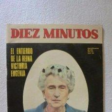 Coleccionismo de Revista Diez Minutos: REVISTA DIEZ MINUTOS ESPECIAL ENTIERRO VICTORIA EUGENIA. Lote 80586982