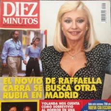 Coleccionismo de Revista Diez Minutos: DIEZ MINUTOS RAFFAELLA CARRA ALEJANDRO SANZ ANA OBREGON LYDIA BOSCH JESULIN SAMANTHA FOX. Lote 84415759