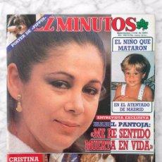 Coleccionismo de Revista Diez Minutos: DIEZ MINUTOS - 1988 - ISABEL PANTOJA, DAVID SUMMERS, CARMEN CONESA, AGUSTÍN PANTOJA, TERENCI MOIX. Lote 101366735