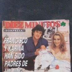 Coleccionismo de Revista Diez Minutos: GURRUCHAGA-CHRIS EVERT-EMMA SUAREZ-ISABEL PANTOJA-BO DEREK-FRANCISCO-SILVIA TORTOSA-LOLA FLORES. Lote 106987059